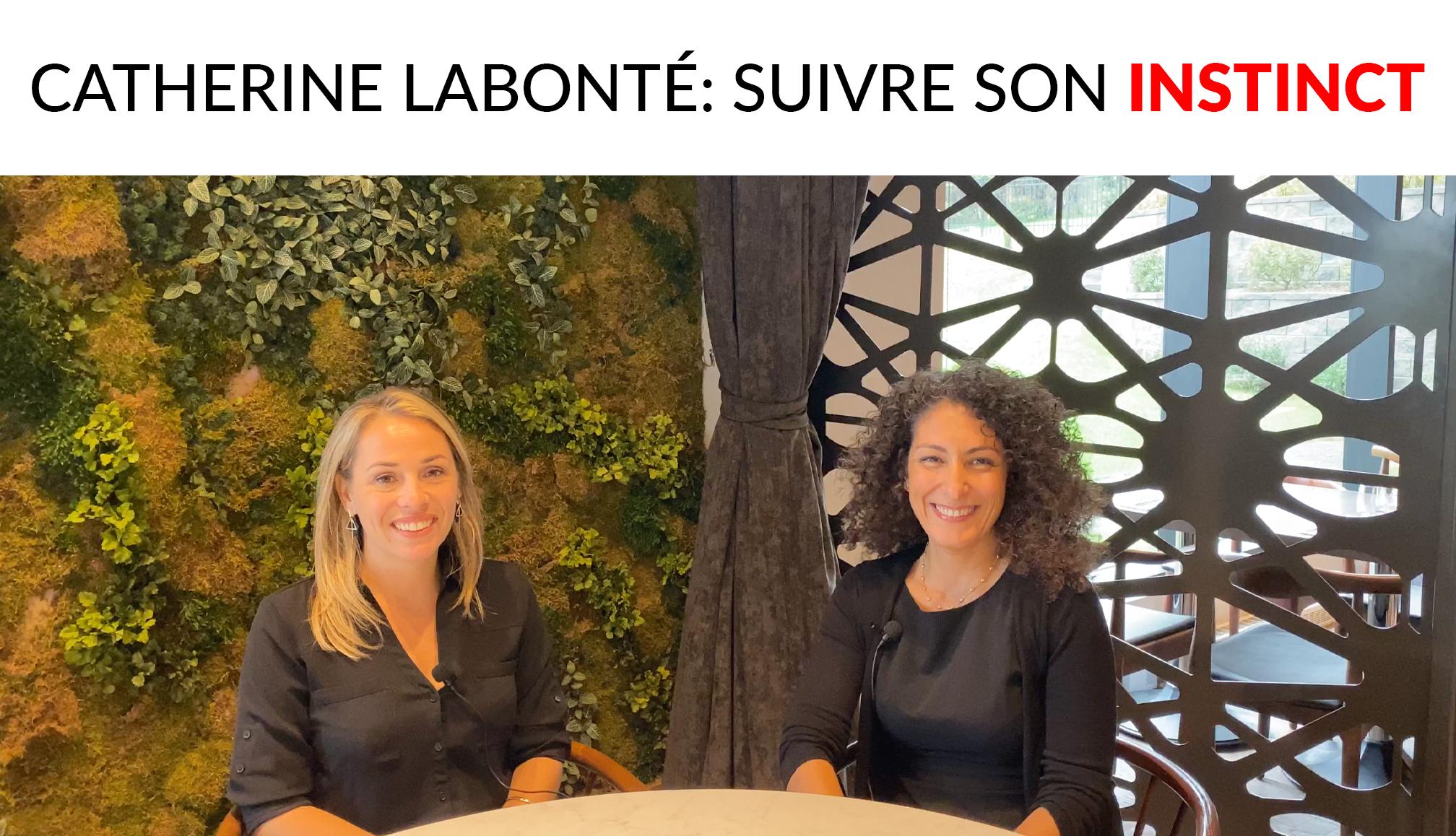 Catherine Labonté: Suivre son instinct